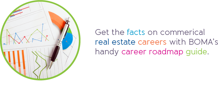 Get the facts on commerical real estate careers with BOMA's handy career roadmap guide.